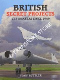 British Secret Projects - Jet Bombers Since 1949 by BUTTLER, Tony