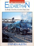 From the Footplate: The Elizabethan - Edinburgh Waverley to London King's Cross by AUSTIN, Stephen