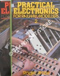 Practical Electronics for Railway Modellers by AMOS, Roger