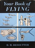 Your Book of Flying by DESOUTTER, D.M.