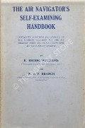 The Air Navigator's Self-Examining Handbook by WILLIAMS, E. Brook & BRANCH, W.J.V.