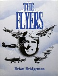 The Flyers - The untold story of British and Commonwealth Airmen in the Spanish Civil War and other air wars from 1919 to 1940 by BRIDGEMAN, Brian