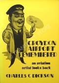 Croydon Airport Remembered by DICKSON, Charles C.