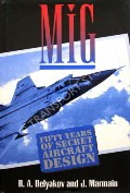 Book cover of MiG - Fifty Years of Secret Aircraft Design by BELYAKOV, R.A. & MARMAIN, J.