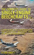 The Complete Guide to Single-Engine Beechcrafts by CHRISTY, Joe