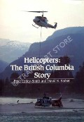Helicopters: The British Columbia Story by CORLEY-SMITH, Peter & PARKER, David N.