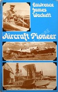 Book cover of Aircraft Pioneer - An Autobiography by WACKETT, Lawrence James