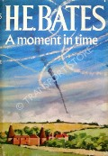 A Moment in Time by BATES, H.E.