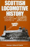 Scottish Locomotive History 1831 - 1923 by HIGHET, Campbell