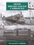 Irish Broad Gauge Carriages by COAKHAM, Desmond