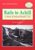 Rails to Achill - A West of Ireland Branch Line by BEAUMONT, Jonathan