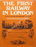 The First Railway in London by BENNETT, Alfred Rosling