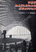 The Railroad Station - An Architectural History by MEEKS, Carroll L.V.