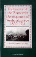 Railways and the Economic Development of Western Europe 1830 - 1914 by O'BRIEN, Patrick