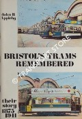 Bristol's Trams Remembered by APPLEBY, John B.