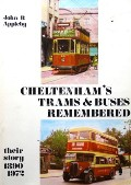 Cheltenham's Trams & Buses Remembered by APPLEBY, John B.