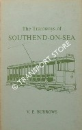 The Tramways of Southend-on-Sea by BURROWS, V. E.