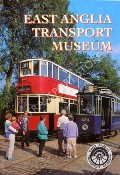 East Anglia Transport Museum Guide by East Anglia Transport Museum Society