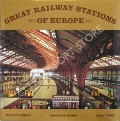 Great Railway Stations of Europe  by BINNEY, Marcus; HAMM, Manfred & FOEHL, Axel