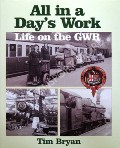 All in a Day's Work - Life on the GWR by BRYAN, Tim