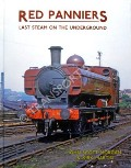Red Panniers - Last Steam on the Underground by SCOTT-MORGAN, John & MARTIN, Kirk