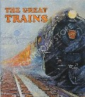 Book cover of The Great Trains  by MORGAN, Bryan (ed.)