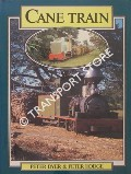Cane Train - The Sugar-cane Railways of Fiji by DYER, Peter & HODGE, Peter