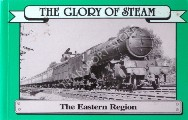 The Glory of Steam - The Eastern Region by HAYES, Cliff