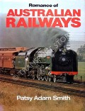 Romance of Australian Railways  by ADAM-SMITH, Patsy