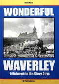 Wonderful Waverley - Edinburgh in the Glory Days by ANDERSON, Paul