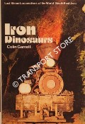 Last Steam Locomotives of the World: South East Asia - Iron Dinosaurs by GARRATT, Colin