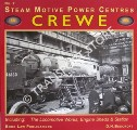 Steam Motive Power Centres: Crewe - The Locomotive Works, Engine Sheds & Station by BEECROFT, D.H.