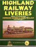 Book cover of Highland Railway Liveries by GEDDES, Howard & BELLASS, Eddie