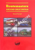 Routemasters Around Great Britain by FENNELL, Steve