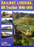 Railway Liveries: BR Traction 1948 - 1995 by BOOCOCK, Colin