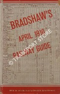 Book cover of Bradshaw's General Railway and Steam Navigation Guide [Railway Guide] - April 1910 by Henry Blacklock & Co. Ltd.