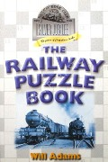 The Railway Puzzle Book by ADAMS, Will