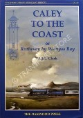 Caley to the Coast or Rothesay by Wemyss Bay by CLARK, A.J.C.
