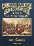 Mountain Railways and Locomotives from old Picture Postcards by TAYLORSON, Keith