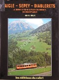 Aigle - Sepey - Diablerets by BRAUN, Michel