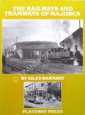 The Railways and Tramways of Majorca by BARNABE, Giles