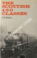The Scottish 4-6-0 Classes  by ATKINS, C.P.
