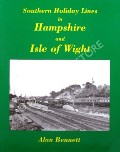 Southern Holiday Lines in Hampshire and Isle of Wight by BENNETT, Alan