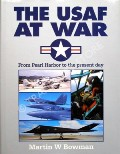 The USAF at War by BOWMAN, Martin W.