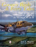 Gooney Birds & Ferry Tales - The 27th Air Transport Group in World War II by MAGUIRE, Jon A.
