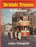 British Trams in Camera  by THOMPSON, Julian