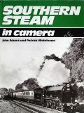Southern Steam in Camera  by ADAMS, John & WHITEHOUSE, Patrick