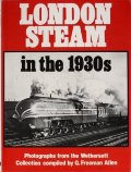 London Steam in the 1930s - Photographs from the Wethersett Collection by ALLEN, G. Freeman
