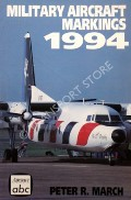 abc Military Aircraft Markings 1994 by MARCH, Peter R.