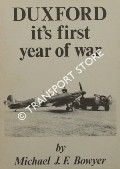 Duxford - it's first year of war by BOWYER, Michael J. F.